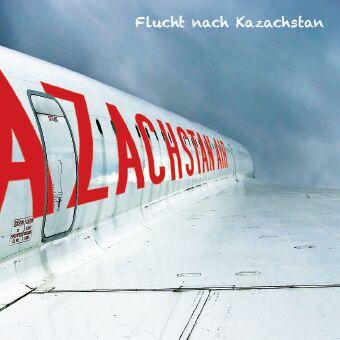 Cover_FluchtnachKasachstan